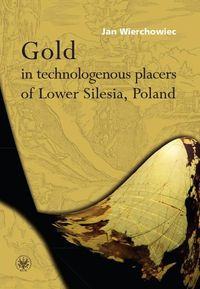 Gold in technologenous placers of Lower Silesia, Poland - Wierchowiec Jan