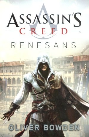 Assassin`s Creed. Renesans - Oliver Bowden
